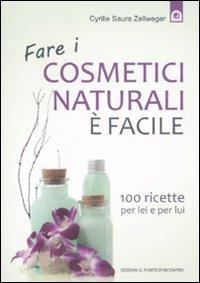 Fare I Cosmetici Naturali E' Facile