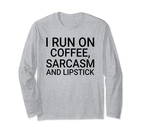 Io correre su sarcasmo caffè e rossetto - divertente amante del caffè Maglia a Manica