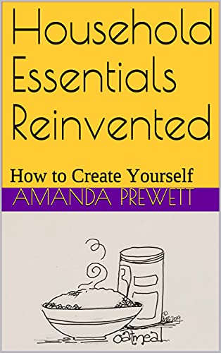 Household Essentials Reinvented: How to Create Yourself (English Edition)