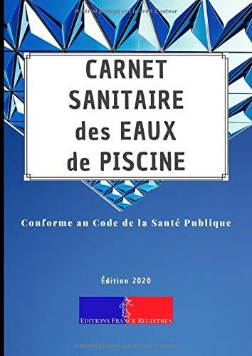 Carnet Sanitaire des Eaux de Piscine: A4 118 pages | Conforme au Code de la Santé Publique | Entretien et Suivi de la Qualité de l'Eau des Bassins pour Une Année | Couverture Abstraite Bleue