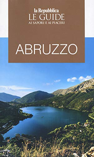 Abruzzo. Guida ai sapori e ai piaceri della regione 2020