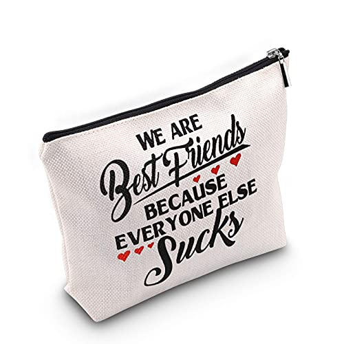 Best Friend Gift Sister Bestie Makeup Bag We are Best Friends because Everyone Else Sucks Makeup Bag Long Distance Friendship Gift for Girls Cosmetic Bags Travel Bags Toiletry Bag Cases