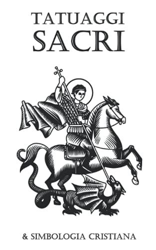 Tatuaggi Sacri e Simbologia Cristiana: Tatuaggi Lauretani Sacri e Profani di Loreto, Stili di Croce e Simboli Cristiani