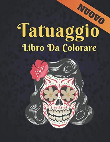 Tatuaggio Libro Da Colorare Nuovo: Bellissimi 50 disegni di tatuaggi su un lato per alleviare lo stress e relax Incredibili disegni di tatuaggi da ... lo stress Tatuaggi con teschi, animali e rose