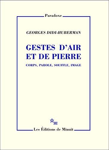 Gestes d'air et de pierre: Corps, parole, souffle, image (Paradoxe) (French Edition)