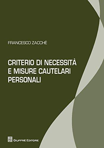 Criterio di necessita' e misure cautelari personali