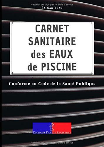 Carnet Sanitaire des Eaux de Piscine: A4 118 pages | Conforme au Code de la Santé Publique | Entretien et Suivi de la Qualité de l'Eau des Bassins pour Une Année | Couverture Grille Noire