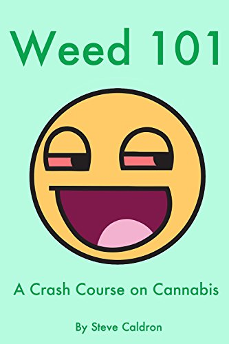 Weed 101: A Crash Course on Cannabis (English Edition)