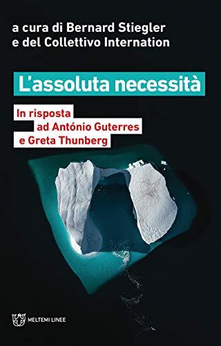 L'assoluta necessità. In risposta ad António Guterres e Greta Thunberg