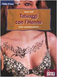 Tatuaggi con l'henne. Tatuaggi indiani, arabi e celtici