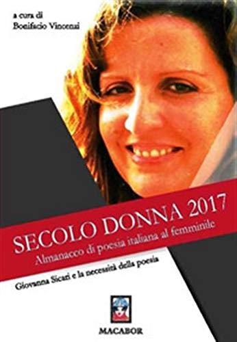 Giovanna Sicari e la necessità della poesia. Secolo Donna 2017. Almanacco di poesia italiana al femminile