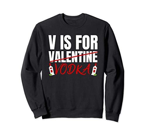 V Is For Vodka Valentines Day Shirt Men Women Him Her Gift Felpa