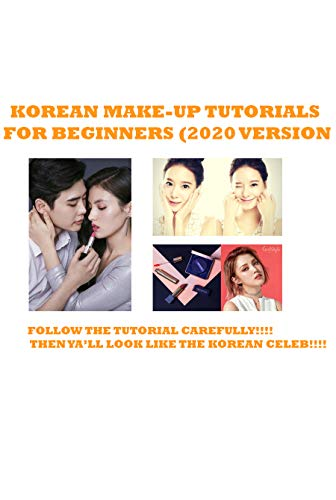 Korean make up tutorials for beginners (2020 version): korean makeup round face, korean makeup with western products (English Edition)