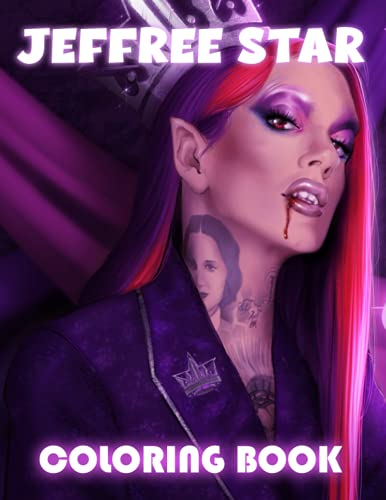Jeffree Star Coloring Book: Amazing gift for All Ages and Fans with High Quality Image.– 30+ GIANT Great Pages with Premium Quality Images.