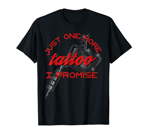 Divertente Solo Uno Più Tatuaggio Promise Tattooing Gun Design Maglietta