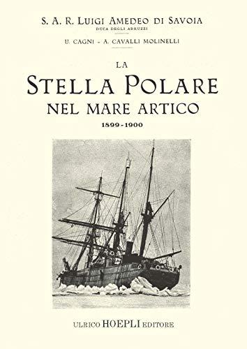 La Stella Polare nel mare Artico 1899-1900 (rist. anast. 1903)