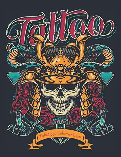 Libro Colorare Tatuaggio: Bellissimi 50 disegni di tatuaggi su un lato per alleviare lo stress e relax Incredibili disegni di tatuaggi da colorare ... lo stress Tatuaggi con teschi, animali e rose