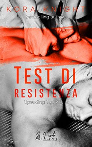 Test di Resistenza : Upending Tad, Vol. 2