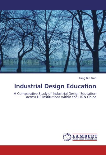 Industrial Design Education: A Comparative Study of Industrial Design Education across HE Institutions within the UK & China