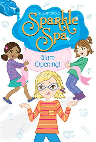Glam Opening! (Sparkle Spa Book 10) (English Edition)