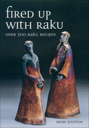 Fired Up With Raku: Over 300 Raku Recipes