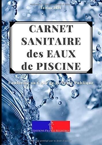 Carnet Sanitaire des Eaux de Piscine: A4 118 pages | Conforme au Code de la Santé Publique | Entretien et Suivi de la Qualité de l'Eau des Bassins pour Une Année | Couverture Bulles Bleues