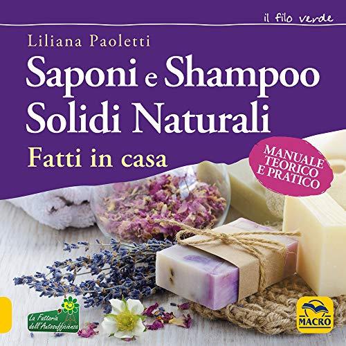 Saponi e shampoo solidi, naturali, fatti in casa. Manuale teorico e pratico