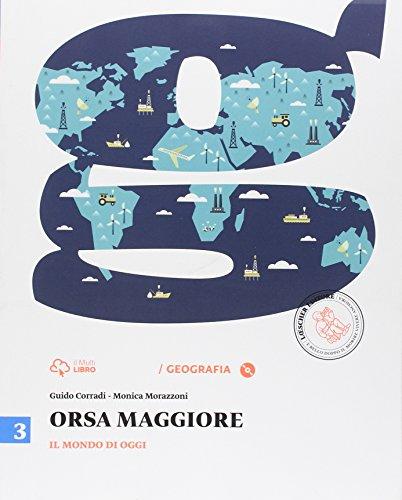 Orsa maggiore. Per la Scuola media. Con CD-ROM. Con e-book. Con espansione online. Il mondo di oggi-Atlante (Vol. 3)