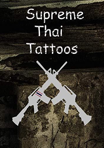 Supreme Thai Tattoos: : all popular and unseen (English Edition)