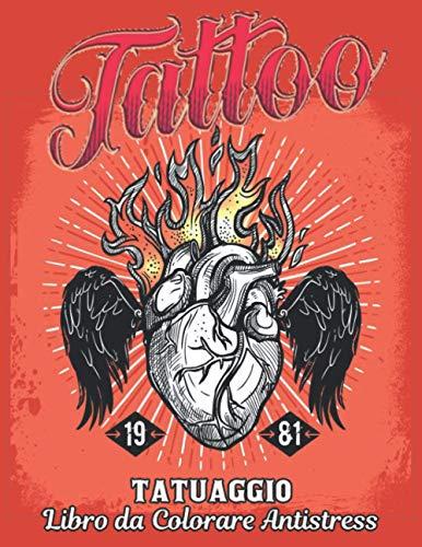 Libro da Colorare Antistress Tatuaggio: Bellissimi 50 disegni di tatuaggi su un lato per alleviare lo stress e relax Incredibili disegni di tatuaggi ... lo stress Tatuaggi con teschi, animali e rose