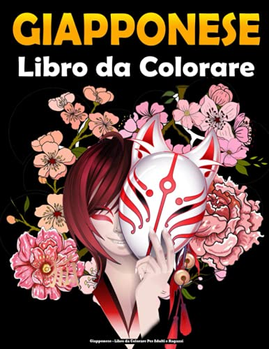 Giapponese - Libro da Colorare Per Adulti e Ragazzi: Libro da colorare per tatuaggi giapponesi con temi per gli amanti del Giappone come draghi, ... di tatuaggi di animali e altro ancora!.