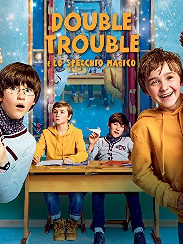 Double Trouble e lo Specchio Magico