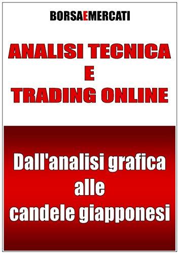 Analisi tecnica e trading online - Dall'analisi grafica alle candele giapponesi