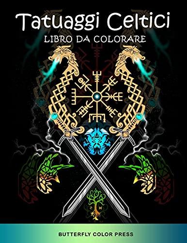 Tatuaggi Celtici Libro da Colorare: Libro da Colorare per Adulti