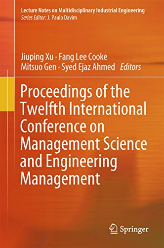 Proceedings of the Twelfth International Conference on Management Science and Engineering Management (Lecture Notes on Multidisciplinary Industrial Engineering) (English Edition)