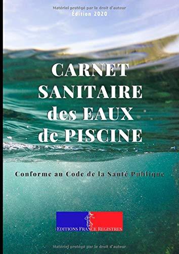 Carnet Sanitaire des Eaux de Piscine: A4 118 pages | Conforme au Code de la Santé Publique | Entretien et Suivi de la Qualité de l'Eau des Bassins pour Une Année | Couverture Mer