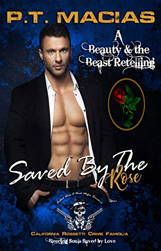 Saved By The Rose, California Rossetti Crime Famiglia : Bleeding Souls Saved By Love! (Fable Wars A Dark Mafia Romance Book 1) (English Edition)