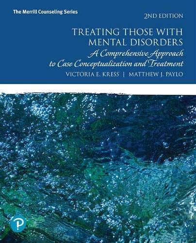 Treating Those With Mental Disorders: A Comprehensive Approach to Case Conceptualization and Treatment: A Comprehensive Approach to Case ... Enhanced Pearson eText -- Access Card Package