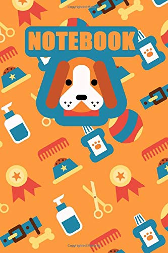 Notebook: Notebook Funny Pet Food, Brush, Collar, Bone, Scissors, Spray Toiletry Dog Puppy Animal Journal to Take Notes, Ideas, Thoughts. Ideal Gift ... Dog Lovers size 6' x 9' 120 lined pages