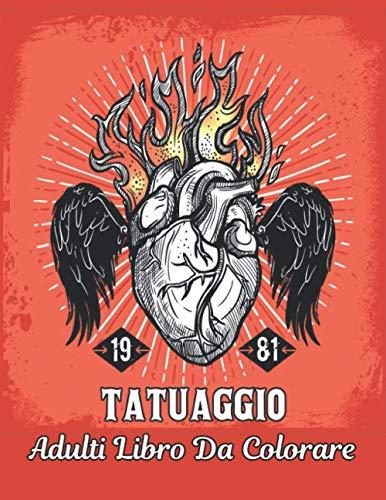 Libro da Colorare Tatuaggio Adulti: Bellissimi 50 disegni di tatuaggi su un lato per alleviare lo stress e relax Incredibili disegni di tatuaggi da ... lo stress Tatuaggi con teschi, animali e rose