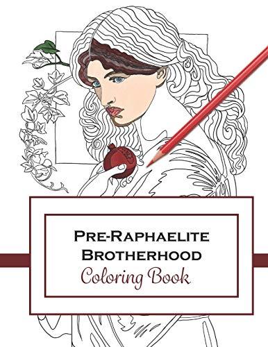Pre-Raphaelite Brotherhood: Coloring Book