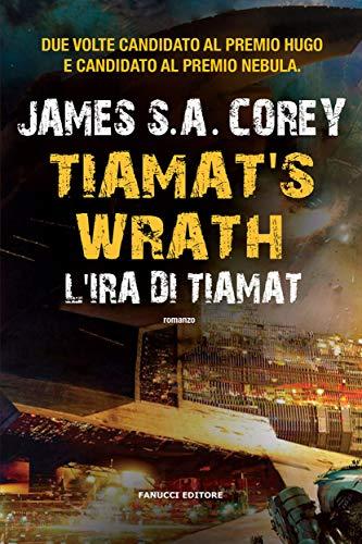 Tiamat's Wrath. L'ira di Tiamat (The Expanse #8) (Fanucci Editore)