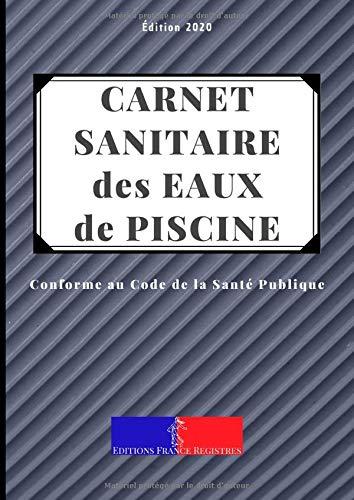 Carnet Sanitaire des Eaux de Piscine: A4 118 pages | Conforme au Code de la Santé Publique | Entretien et Suivi de la Qualité de l'Eau des Bassins pour Une Année | Couverture Rayures Grises