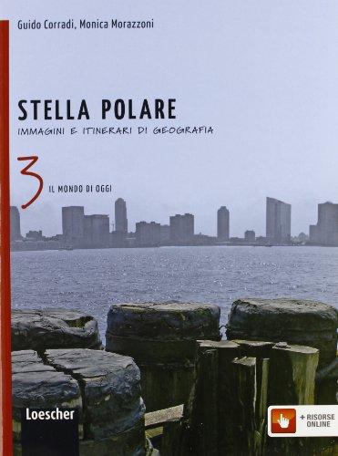 Stella polare. Per la Scuola media. Con espansione online. Il mondo di oggi-Atlante delle risorse (Vol. 3)