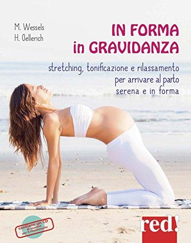 In forma in gravidanza. Ediz. a colori. Con CD Audio