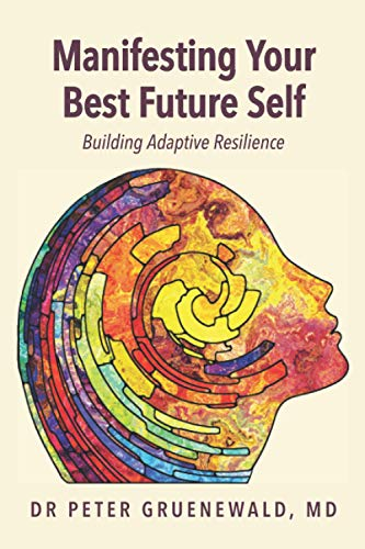 Manifesting Your Best Future Self: Building Adaptive Resilience