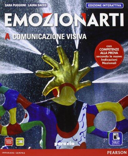 Emozionarti 2013. Ediz. interattiva. Per la Scuola media. Con e-book. Con espansione online