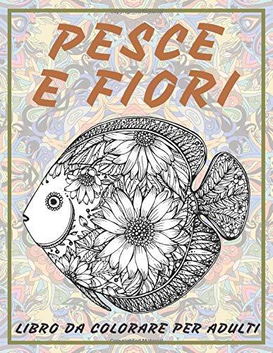 Pesce e fiori - Libro da colorare per adulti 🐟