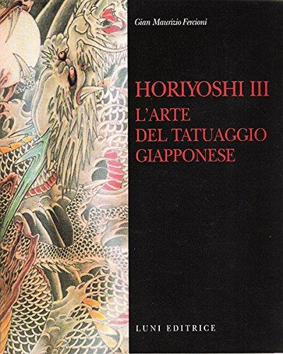Horiyoshi III. L'arte del tatuaggio giapponese