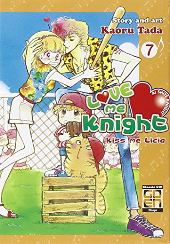 Love me knight. Kiss me Licia (Vol. 7)